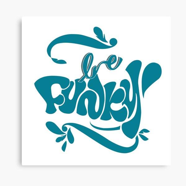 Be funky ! @Kahlie Impression sur toile