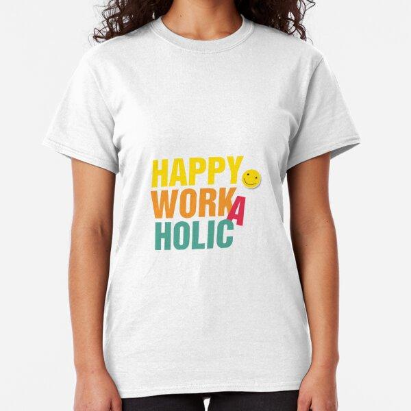 Happy Workaholic transparent black Classic T-Shirt