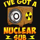 I've Got a Nuclear Sub by HomeCinemaGuide