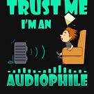 Trust Me I'm an Audiophile by HomeCinemaGuide