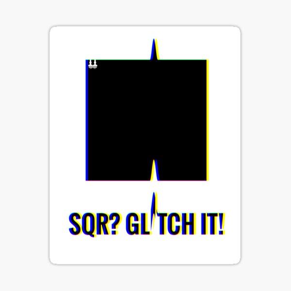 SQR? GLITCH IT! Sticker