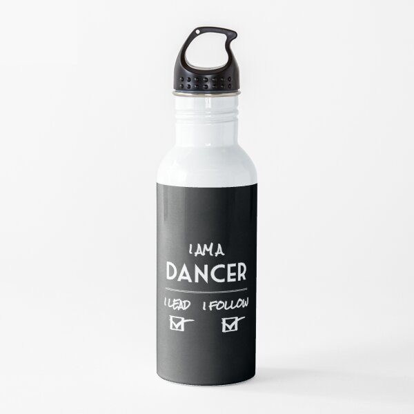 I am a DANCER  [lead and follow] Water Bottle