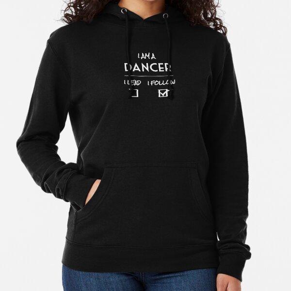 I am a DANCER  [follow] Lightweight Hoodie