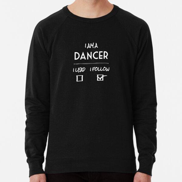 I am a DANCER  [follow] Lightweight Sweatshirt