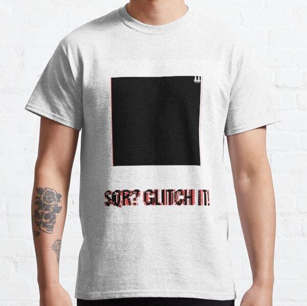 SQR? GLITCH IT! 2 Classic T-Shirt