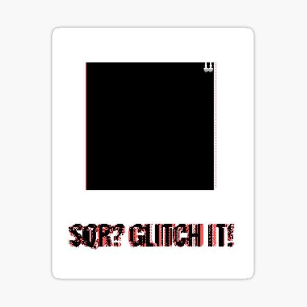SQR? GLITCH IT! 2 Sticker