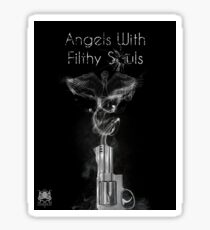 Angels with Filthy Souls Sticker