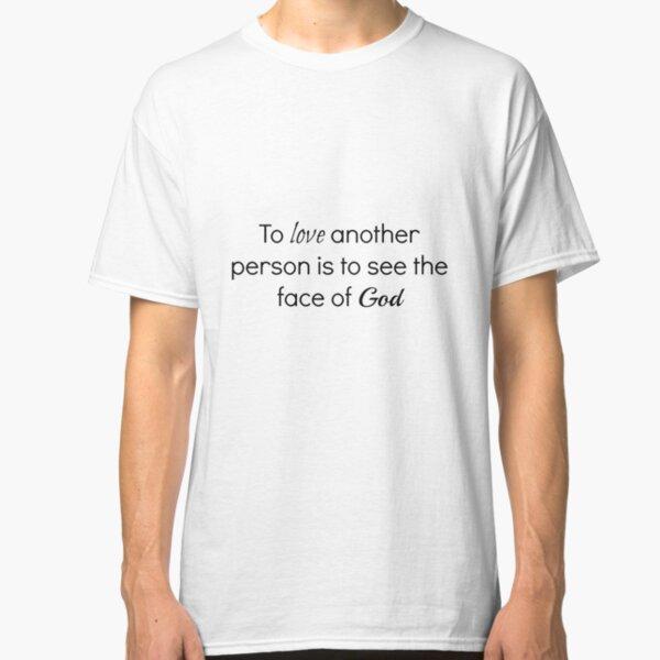Les Miserables Quote Classic T-Shirt