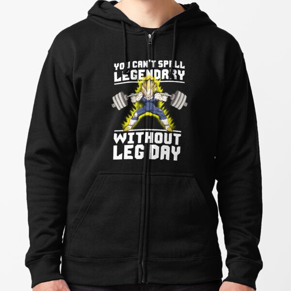 You Can't Spell LEGENDARY Without LEG DAY Zipped Hoodie