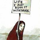 Love Life Hate Work by Nicholas  Beckett