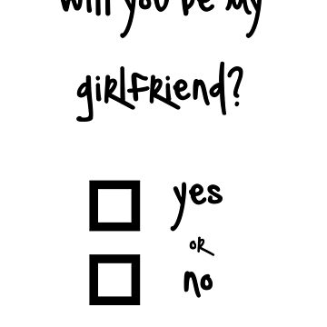 Will You Be My Girlfriend Yes Or No Classic T Shirt By Ninwiito