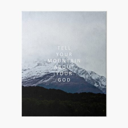 Tell Your Mountain About Your God Art Board Print