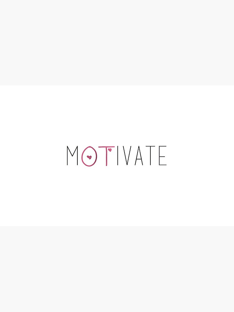 Motivate- Occupational Therapy by bbanks1373