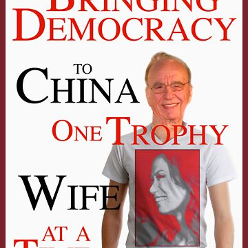 Bringing Democracy to China One Trophy Wife at a Time by BlackBobs