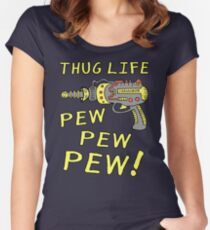 Thug Life (Pew Pew Pew) Women's Fitted Scoop T-Shirt