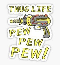 Thug Life (Pew Pew Pew) Sticker