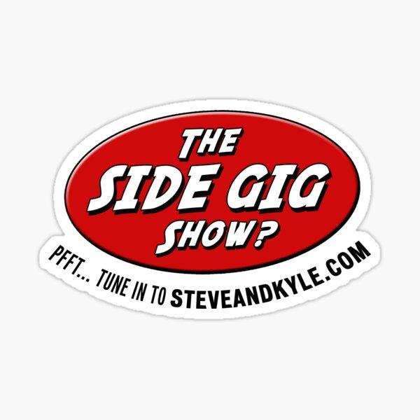Side gig show Sticker