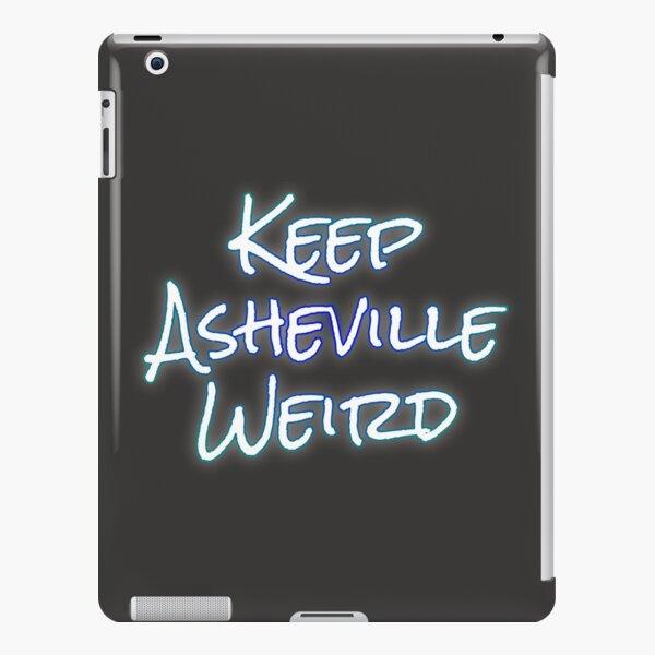 Keep Asheville Weird Slogan iPad Snap Case