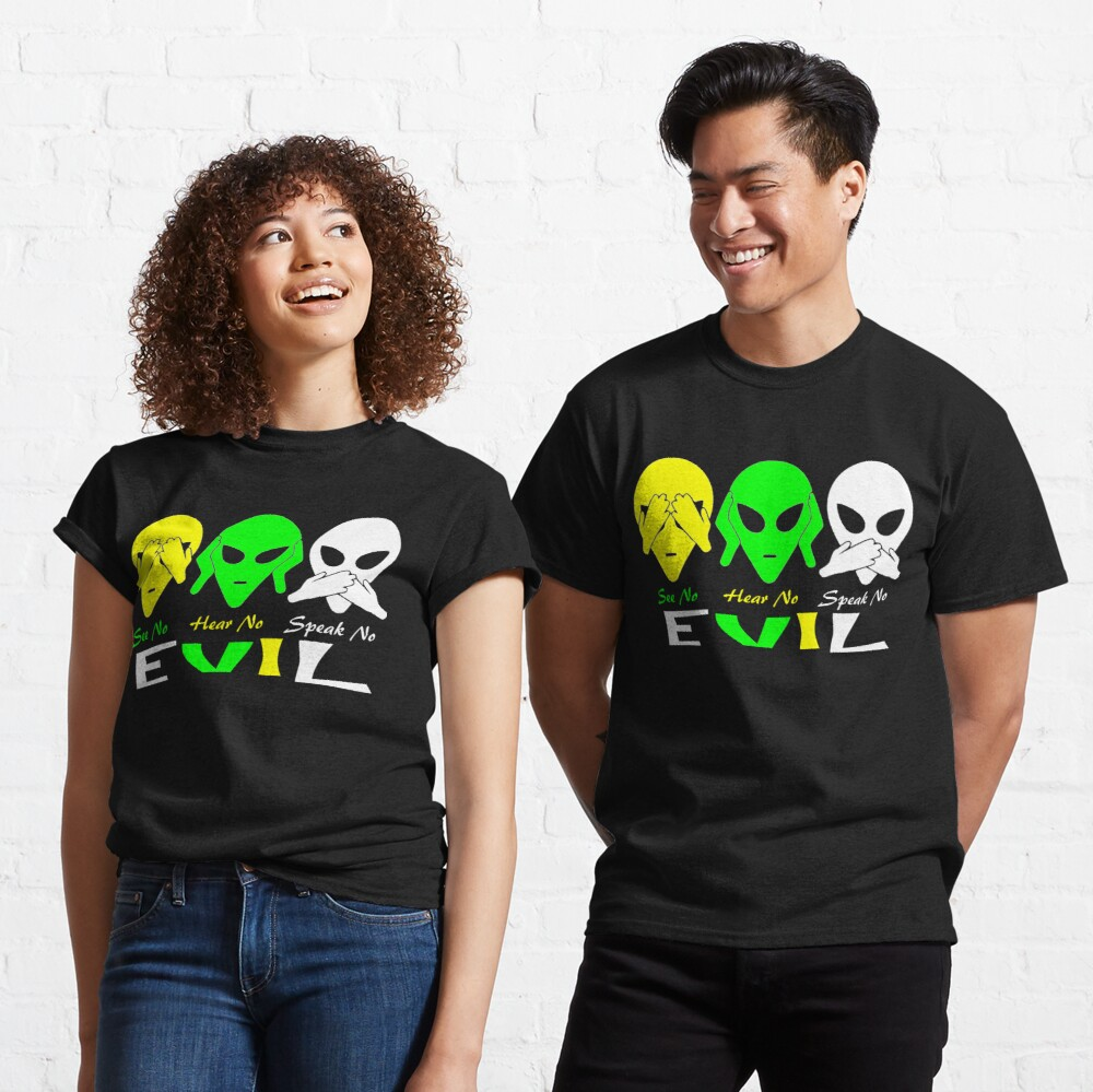 See Hear Speak No Evil Alien Design  Classic T-Shirt