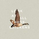 Look at all those Chickens by Zeke Tucker