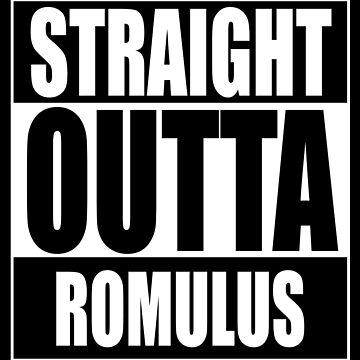 Straight OUTTA Romulus - Star Trek by welikestuff