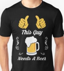 This Guy needs a beer Slim Fit T-Shirt