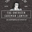 Die Kanzleien des Unfrozen Caveman Lawyer von Primotees
