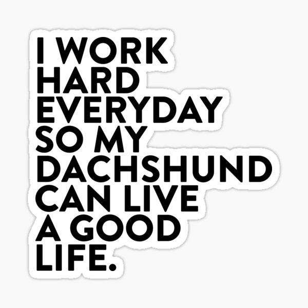 Ich arbeite hart für meinen #Dackel Sticker