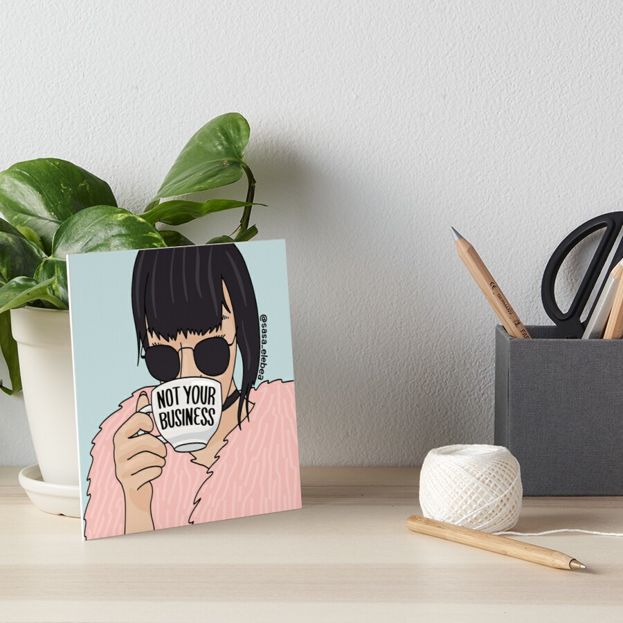 Not your business by Sasa Elebea Art Board Print
