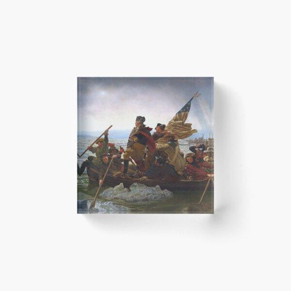 Washington Crossing the Delaware. By the German American artist Emanuel Gottlieb Leutze.  Acrylic Block