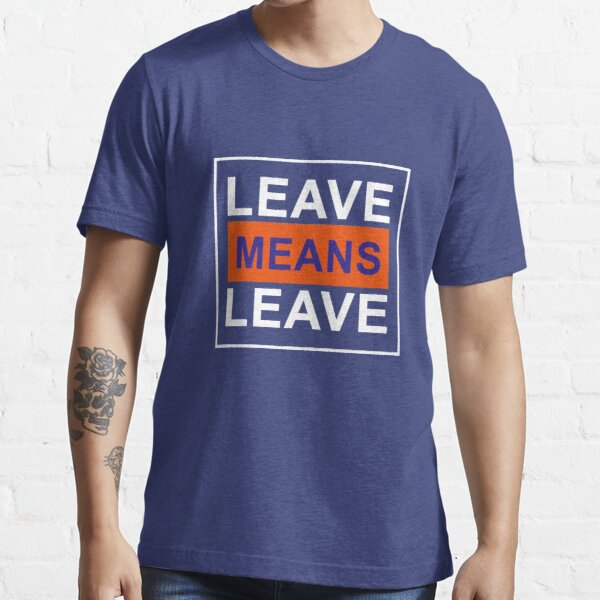 Leave Means Leave Pro Brexit UK Essential T-Shirt