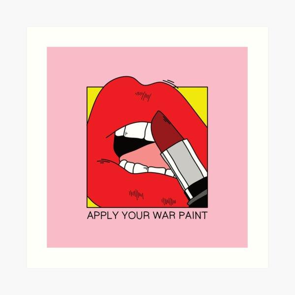 Apply your war paint Art Print