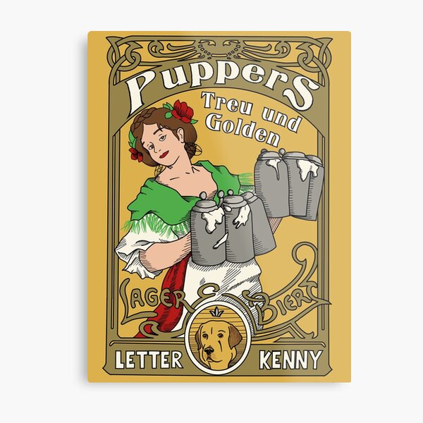 Letterkenny Puppers Art Nouveau Beer Poster Metal Print