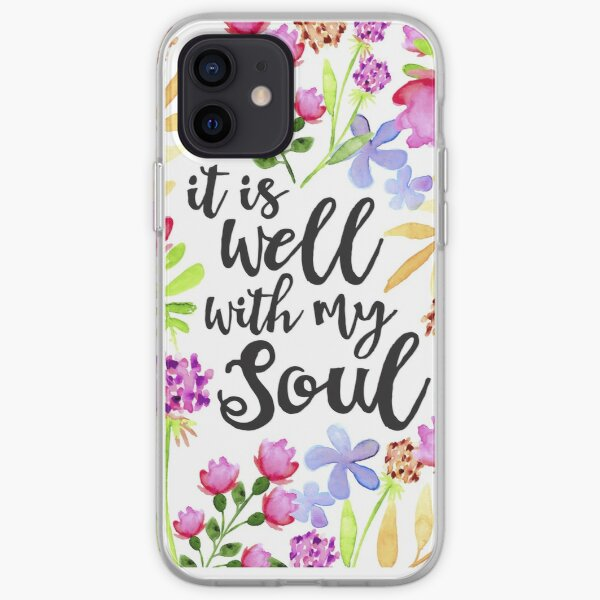 It Is Well With My Soul iPhone Soft Case