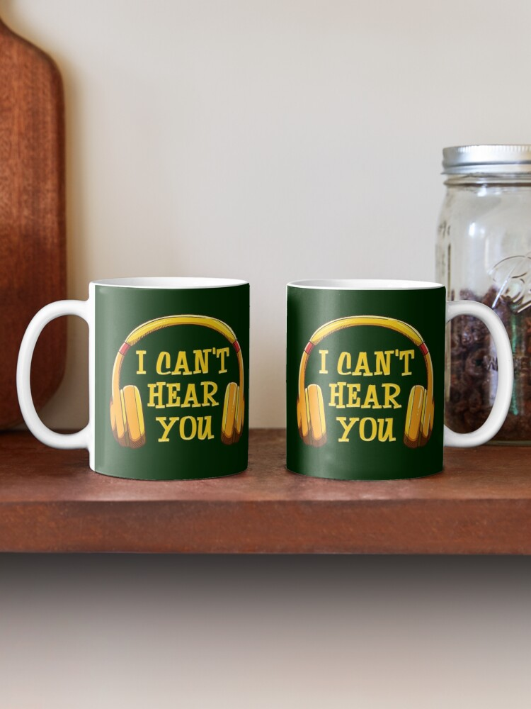 Alternate view of I Can't Hear You Mug