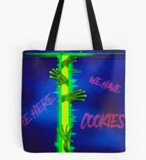 Come here, we have cookies ! Tote Bag