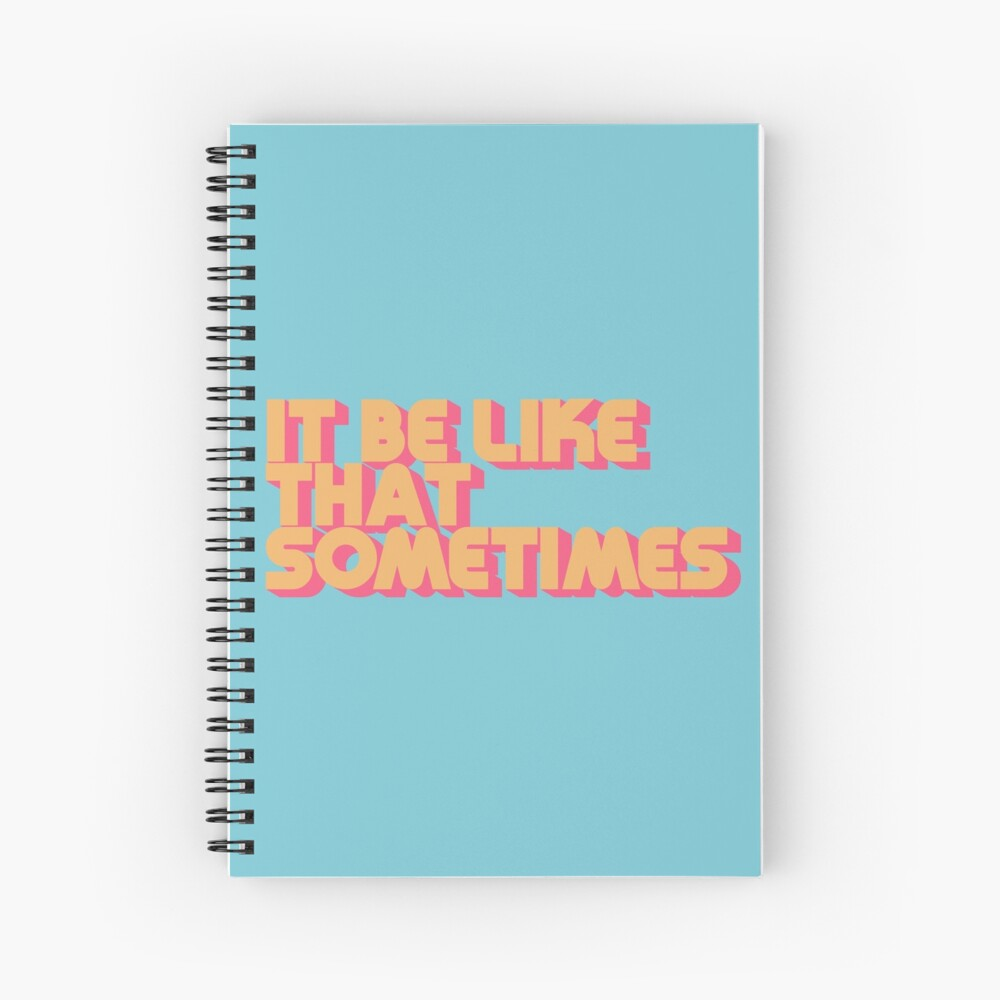 It Be Like That Sometimes Retro Blue Spiral Notebook