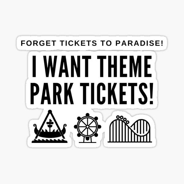 I want theme park tickets Sticker