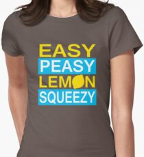 Easy Peasy Lemon Squeezy Women's Fitted T-Shirt
