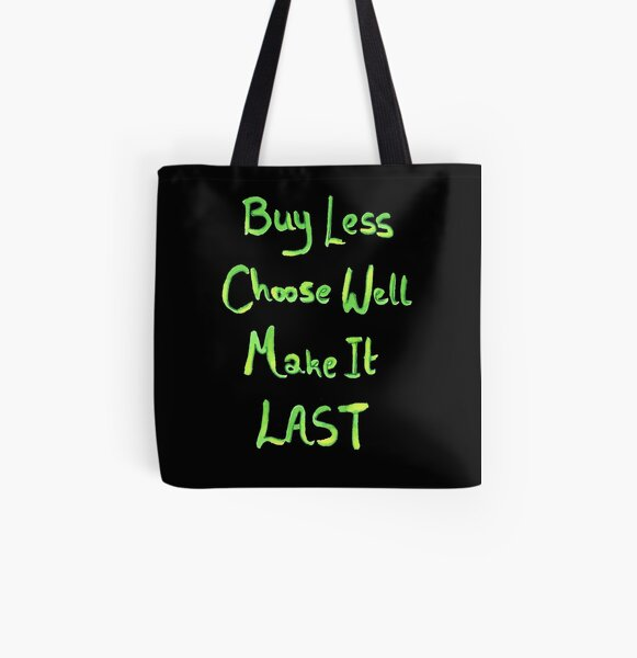 Buy Less, Choose Well, Make it Last quote All Over Print Tote Bag