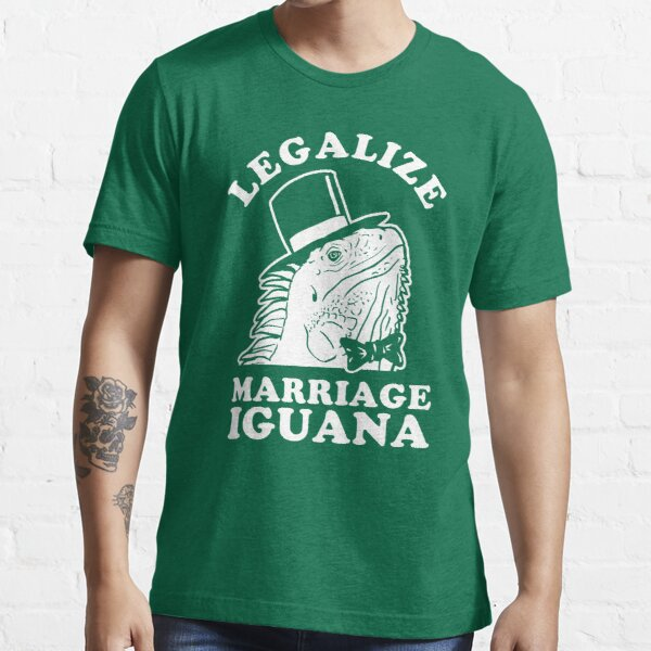 Legalize Marriage Iguana Essential T-Shirt