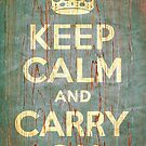 Keep Calm and Carry On by LibertyManiacs