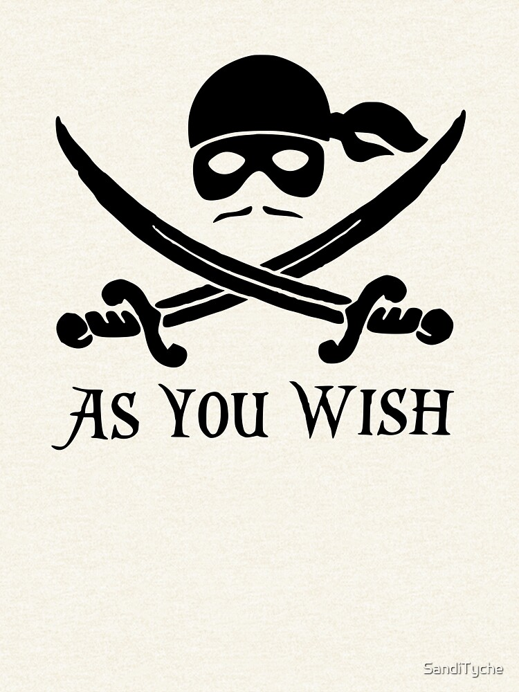 As You Wish... Princess Bride Dread Pirate Roberts by SandiTyche