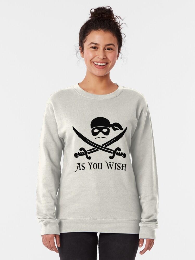 Alternate view of As You Wish... Princess Bride Dread Pirate Roberts Pullover Sweatshirt