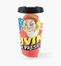 DIVINE FOR PRESIDENT Travel Mug