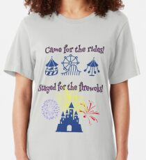 Came for the rides!  Stayed for the fireworks Slim Fit T-Shirt