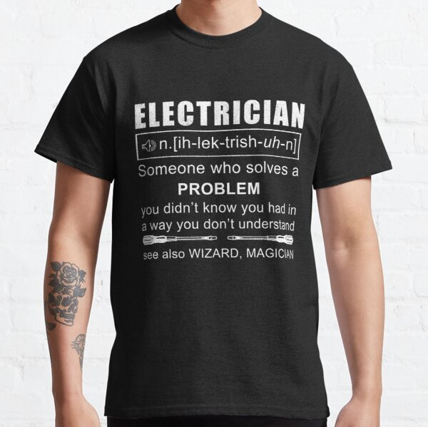 Funny Electrician Definition Electrical Engineer Design Classic T-Shirt