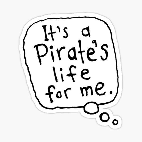 Pirate life Sticker