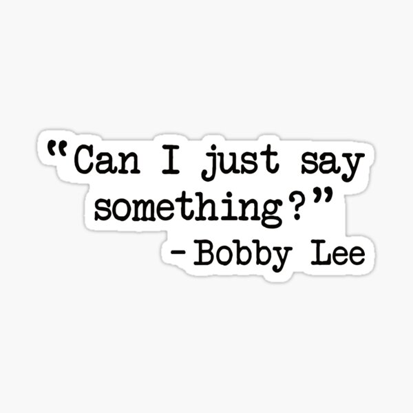 Bobby Lee - Can I just say something? Sticker