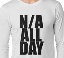 N/A All Day (BLK) Long Sleeve T-Shirt